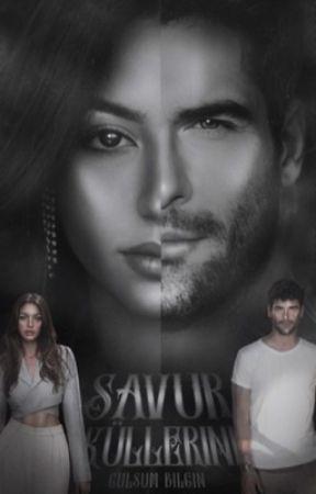 SAVUR KÜLLERİNİ I-II (KİTAP OLDU) by GulsumBlgn