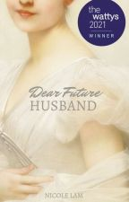 Dear Future Husband by ntlpurpolia
