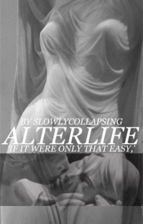 alterlife by slowlycollapsing