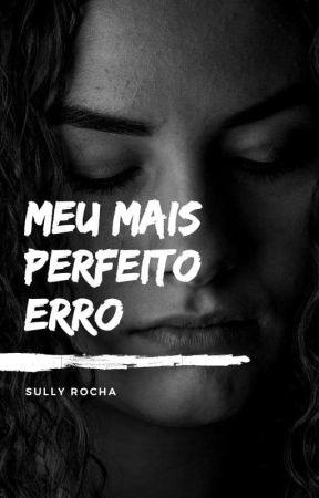 Meu Mais Perfeito Erro by eusullyrocha