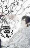 Who Am I ? [Own Creation]  cover