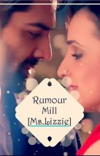 Rumour Mill (ArShi Fan Fiction) by MsLizzieWrites