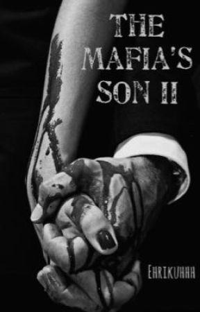 The Mafia's Son II  by ehrikuhhh