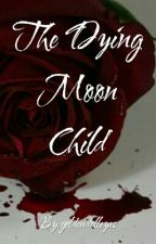 [On Hold] The Dying Moon Child I VxBts by goldendolleyes