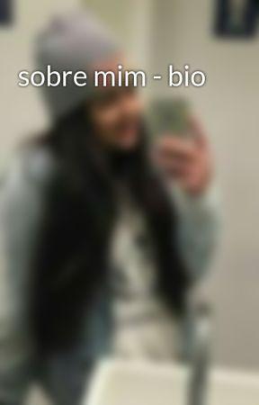 sobre mim - bio  by trouxonei_