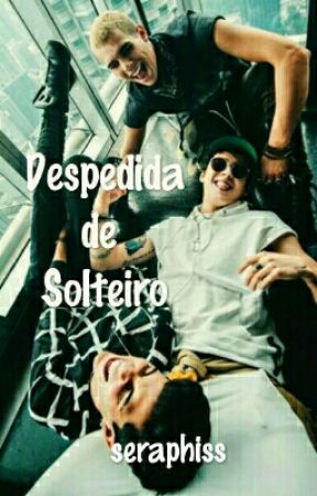 Despedida de Solteiro || ChrisDiel. by seraphiss