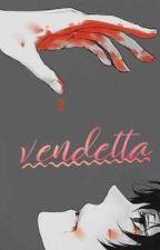 vendetta (Yandere Males!xReader) by Caminii