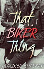 That Biker Thing by Jayasree22