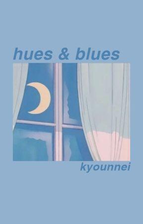 hues & blues by kyounnei