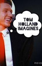 Tom Holland Imagines: by foreverinadais