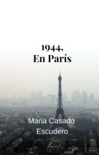 1944, En París by mcasadoescudero