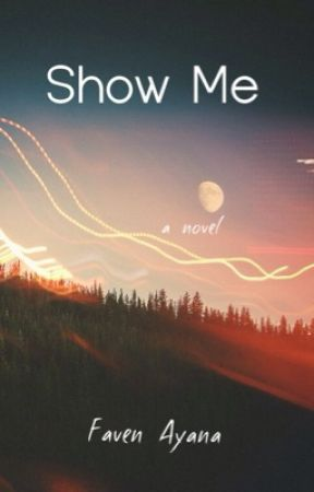 Show Me by Faven03