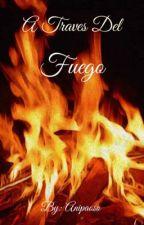 A través del fuego by anipaoso