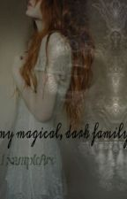 My magical, dark family(hp-fanfic: book 1) by ExampleBro