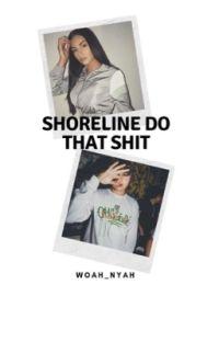 ||Shoreline Do That Shit|| cover