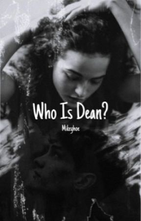 Who is dean? by Mikeyhoe