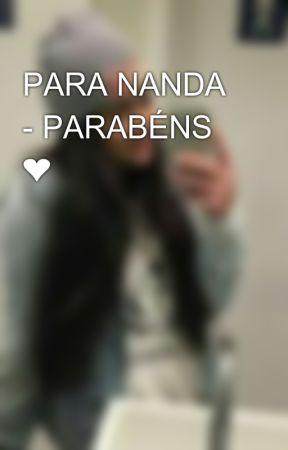 PARA NANDA - PARABÉNS ❤🌛🦄 by trouxonei_