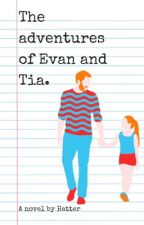 The adventures of Evan and Tia. by IAmTheMadHatter