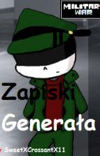 Zapiski Generała by SweetXCrossantX11