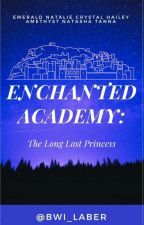 ENCHANTED ACADEMY: The Long Lost Princess by Bwi_laber