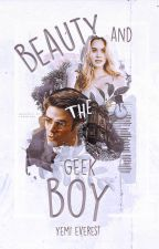 Beauty and the Geek Boy by YemiEverest