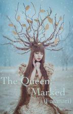 The Queen; Marked (Lesbian (Futanari)[INCOMPLETE] by ZTRider