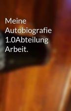 Meine Autobiografie 1.0Abteilung Arbeit. by Sermokrabbe