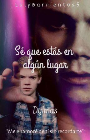 Sé que estás en algún lugar ~Dylmas~ by LulyBarrientos5
