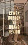 Cewek Bobrok VS Huang Renjun [✓] cover