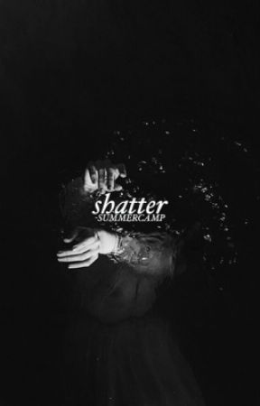 Shatter [HS] by -SUMMERCAMP