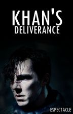 khan's deliverance   [ khan x reader ] by espectacle