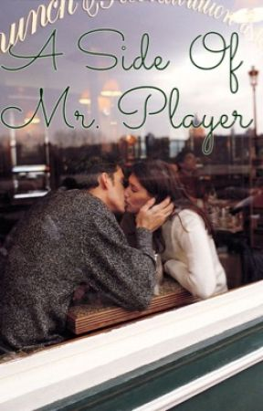 A Side of Mr. Player by gabbyguru202