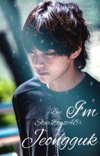 I'm Jeongguk ✔️ || Taekook by StarDust48