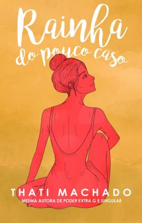 Rainha do Pouco Caso by EscritThatiMachado