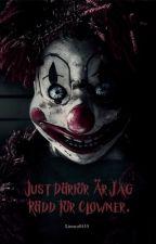 Just Därför Är Jag Rädd För Clowner. av Linnea0410