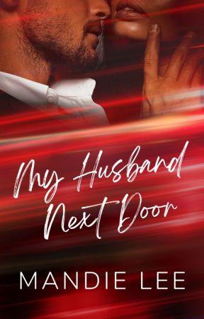 My Husband Next Door (COMPLETE) by Mandie_Lee