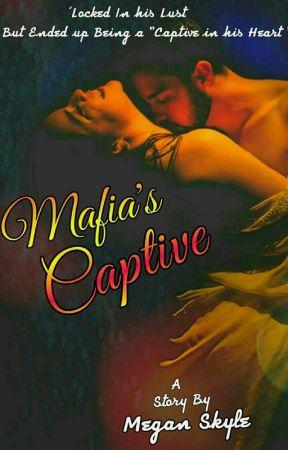 Mafia's Captive {18+} by Nishu_Megan16