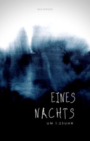 Eines Nachts by whisped