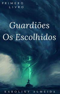 Guardiões: Os Escolhidos [Concluída] cover