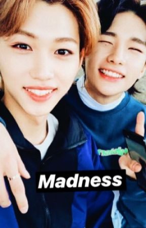 Madness ; HyunLix by hoyxxng