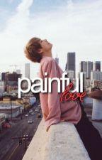 painful love 》 kth  by ilykthx