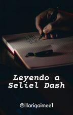 Leyendo a Seliel Dash by illariqaimee1