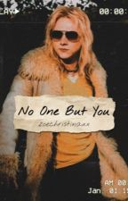 No One But You by zoechristinaxx
