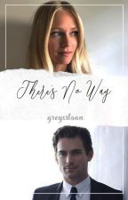 There's No Way ✧ Neal Caffrey by nealxcaffrey