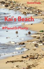 Kai's Beach 》 PlanetOrPlastic by HunterCade