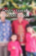Destruction of  Hornbill Nation by just-a-naive-dreamer