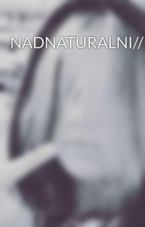 NADNATURALNI//RP by alex_akuma
