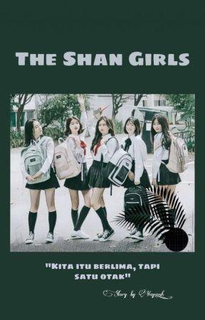 THE SHAN GIRLS (End) by Yayaosh__