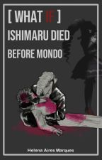 [ What if ] Ishimaru died before Mondo by ellixipsis