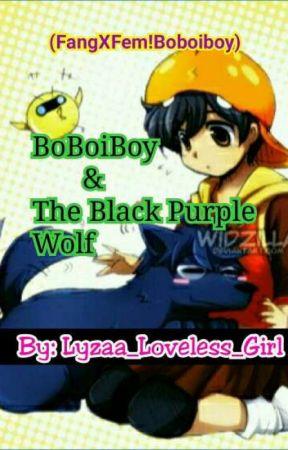 BoBoiBoy & The Black Purple Wolf[✔] by Lyzaa_Lyzaa